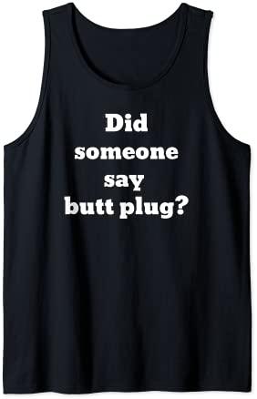 Did someone say butt plug? Tank Top